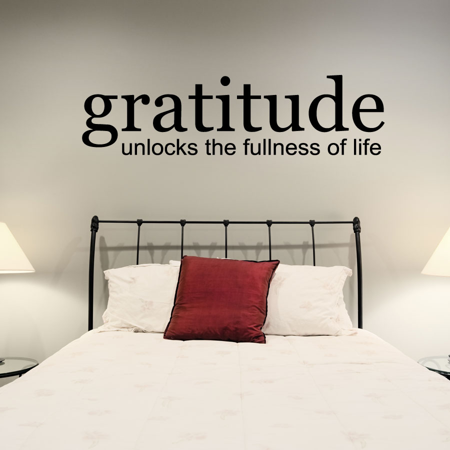 Gratitude Unlocks The Fullness Of Life Wall Art Decals