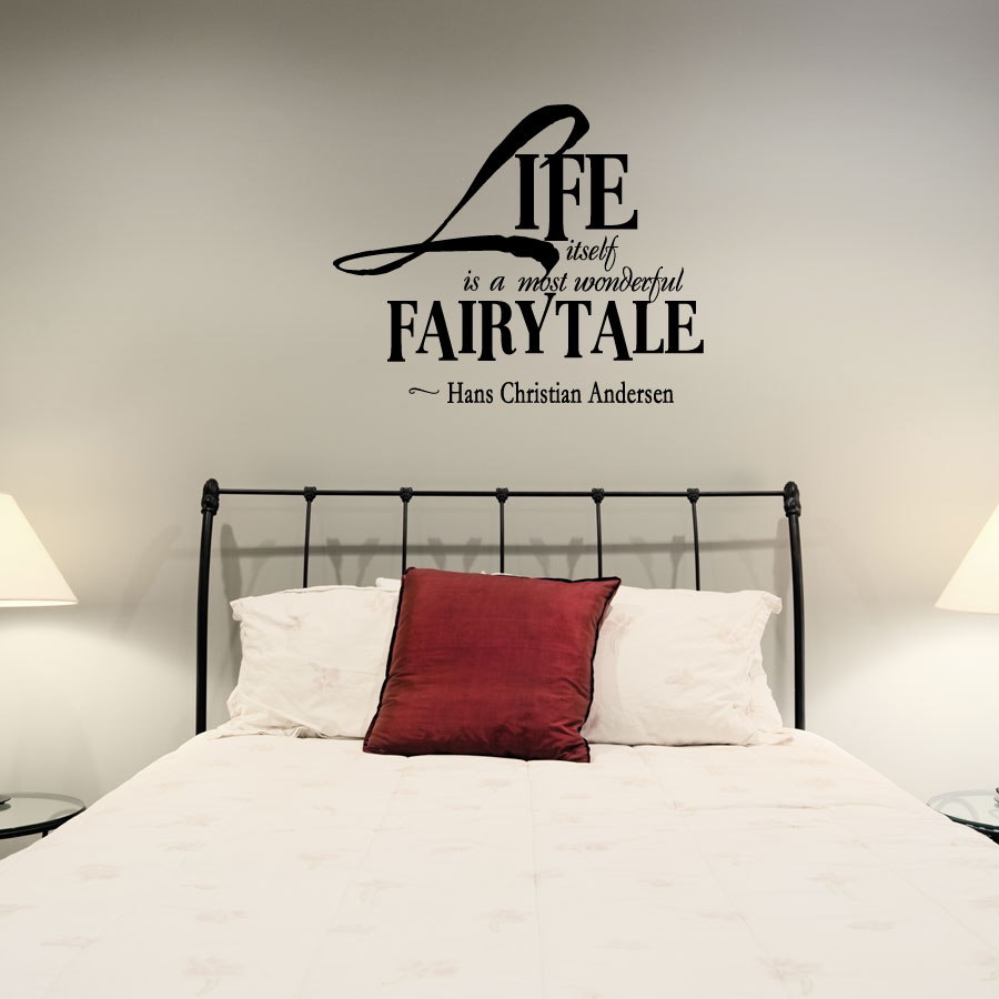 Life Wall Quotes New Life Itself Is A Most Wonderful Fairytale 2 Change Your World Wall