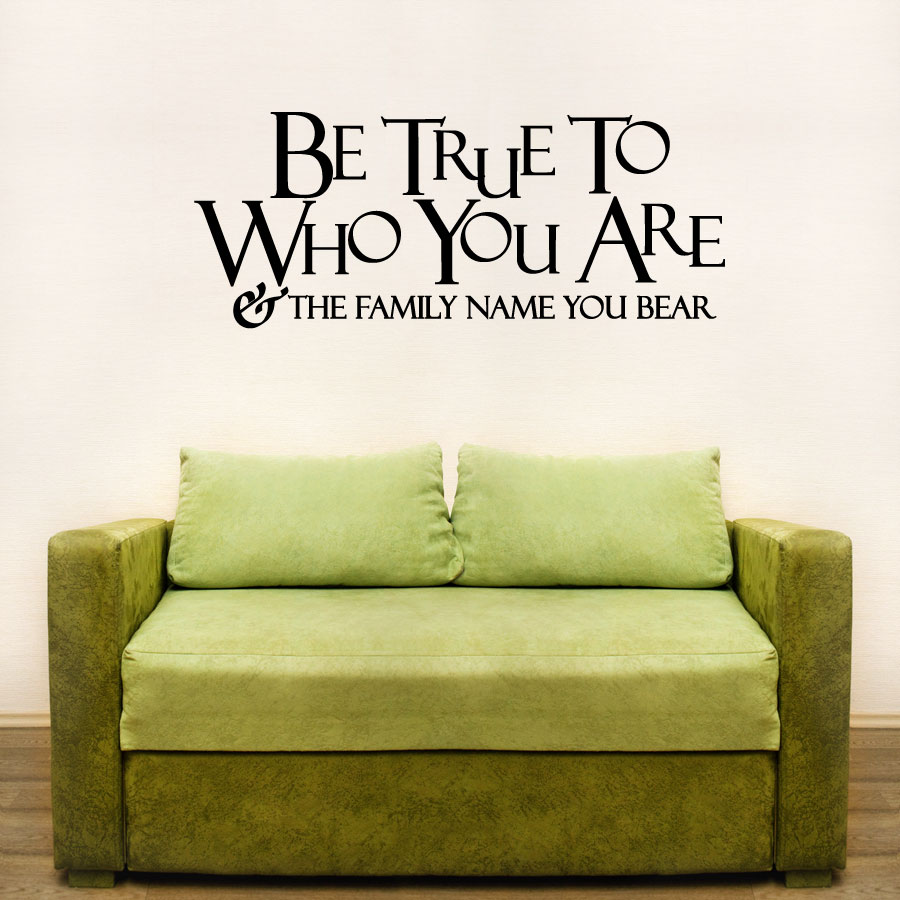 be true to who you are and - Design Your Own Wall Art Stickers