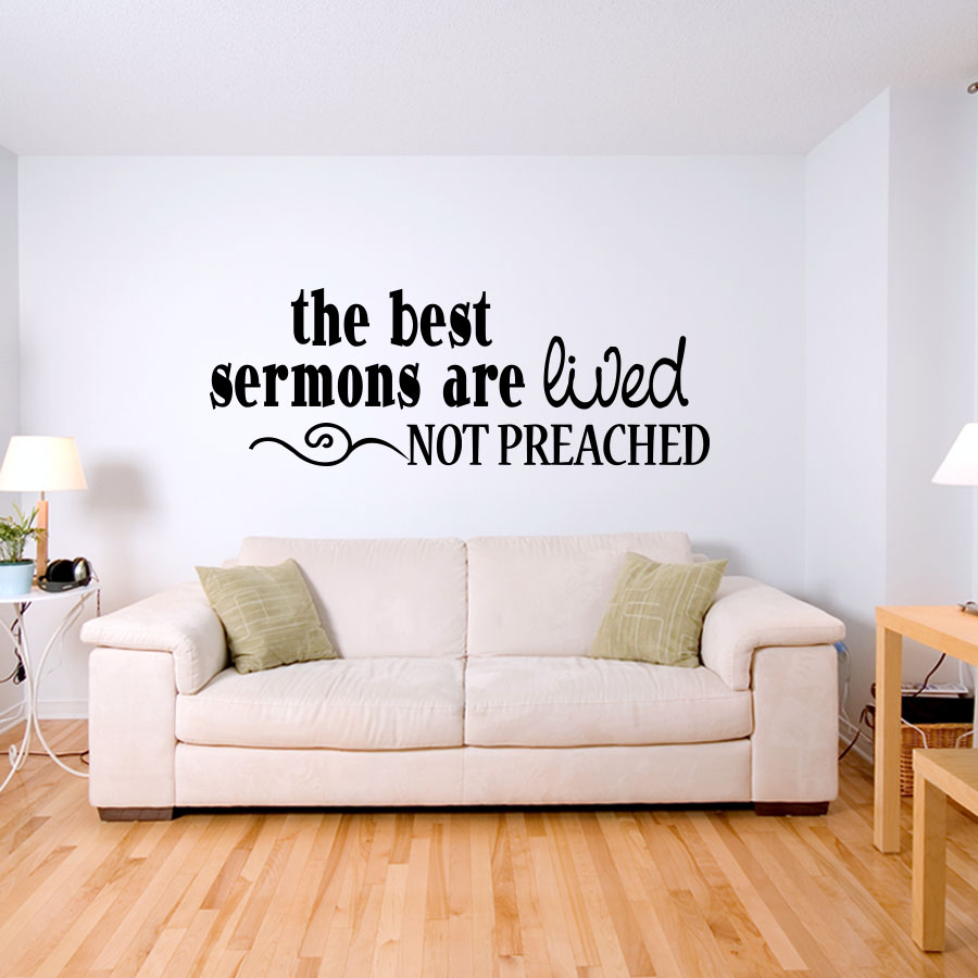 "The best sermons are lived Wall Decal "" ..."