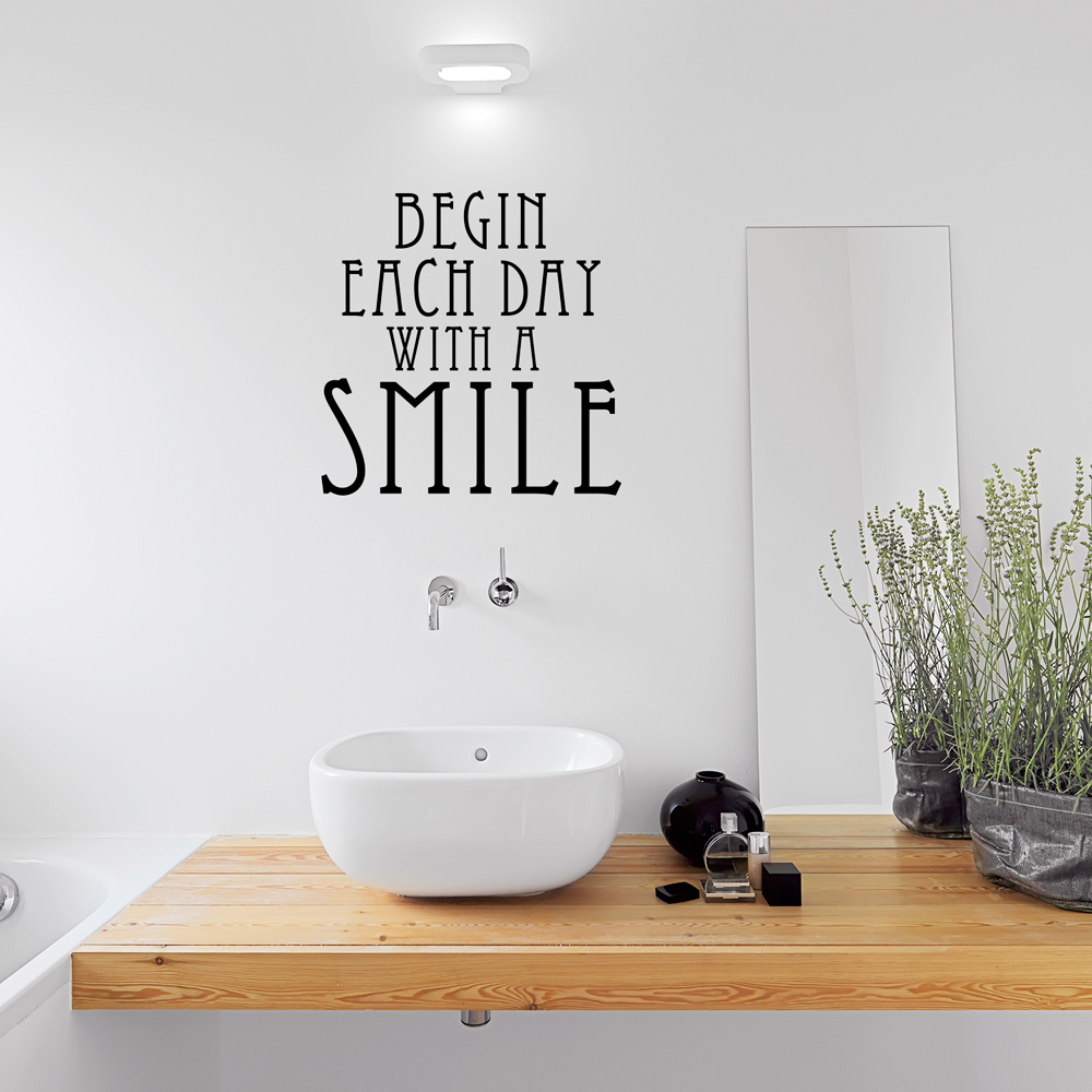 begin each day with a smile wall quote decal