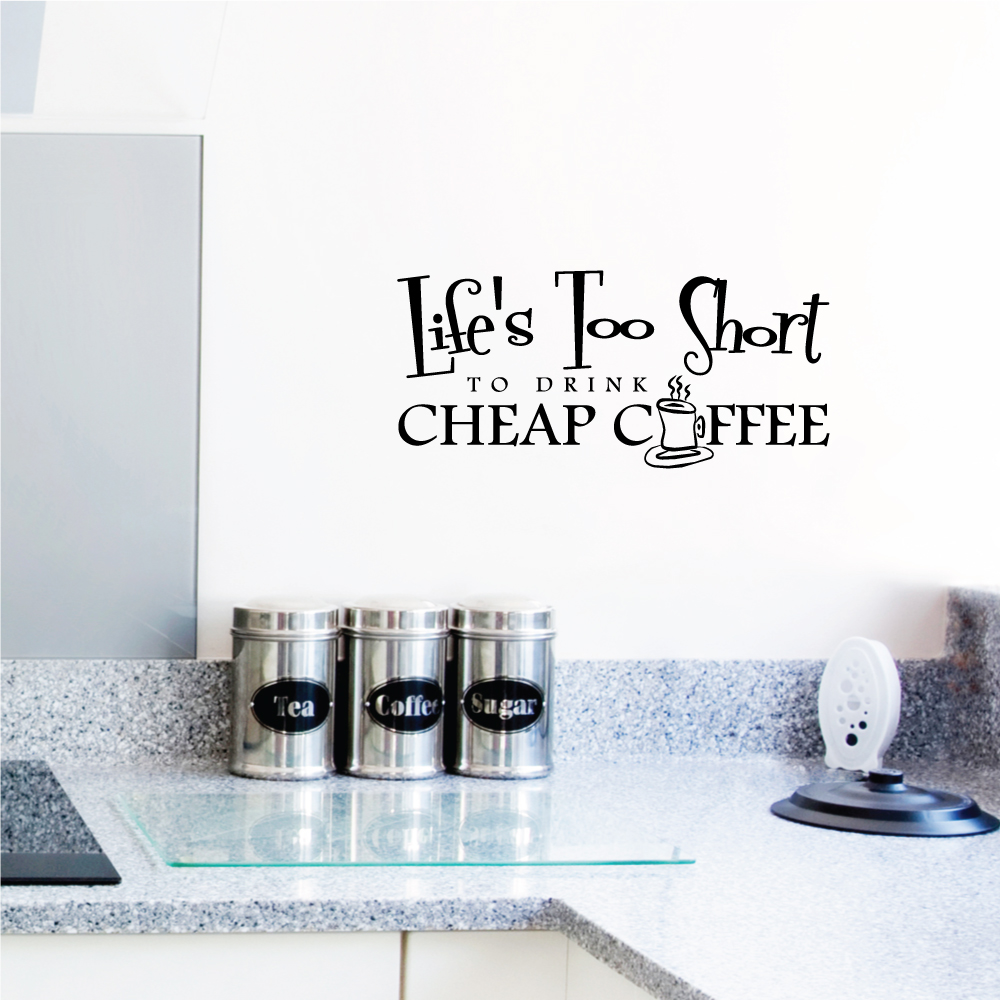 Exceptionnel Lifeu0027s Too Short To Drink Cheap Coffee Wall Art Decal ...