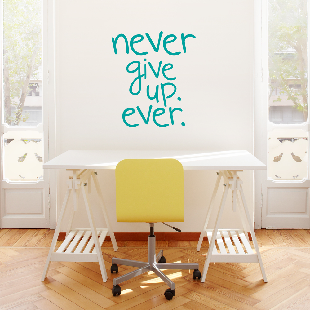 Never give up ever wall quote decal wall art decal amipublicfo Gallery