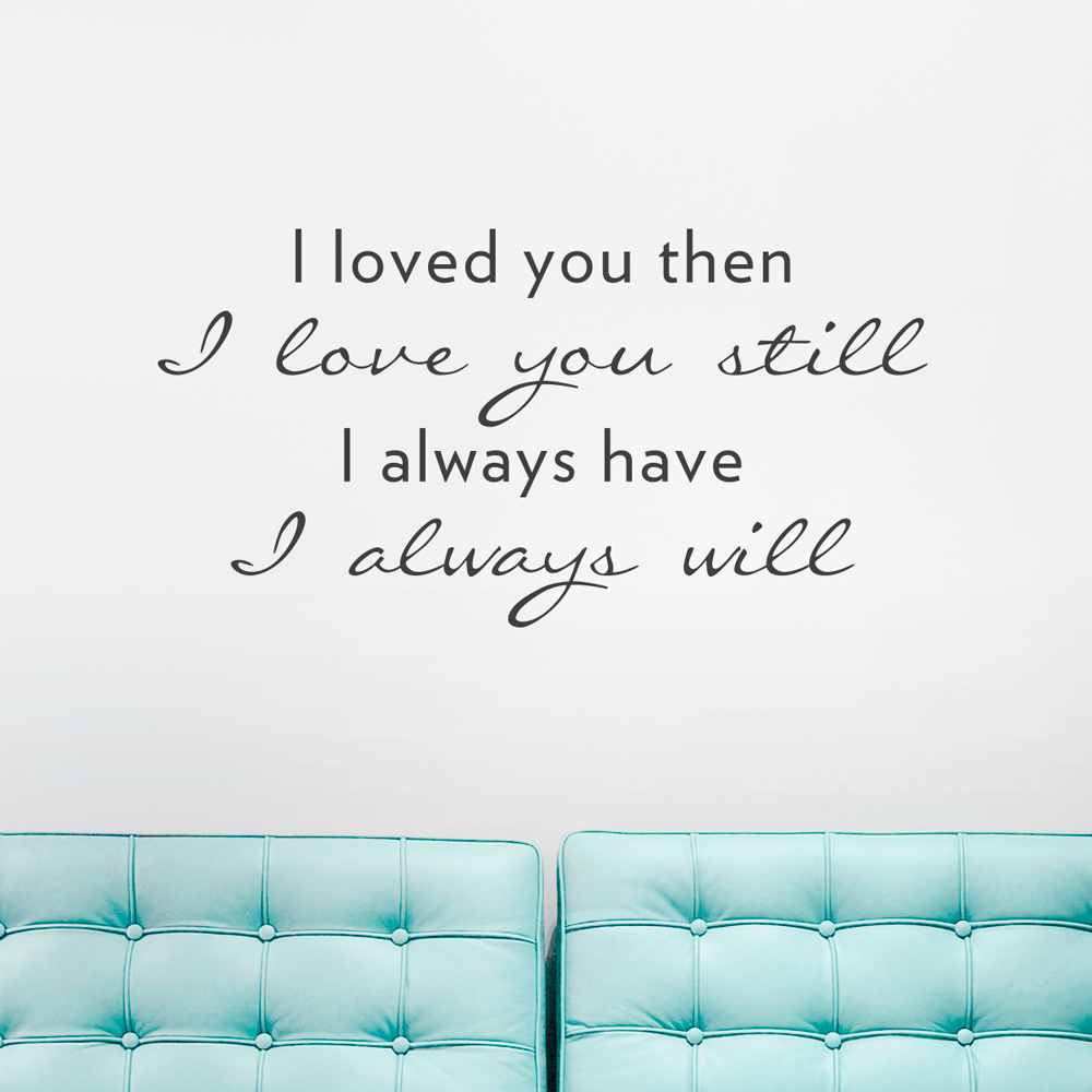 Love Wall Quotes Loved You Then.wall Quote Decal