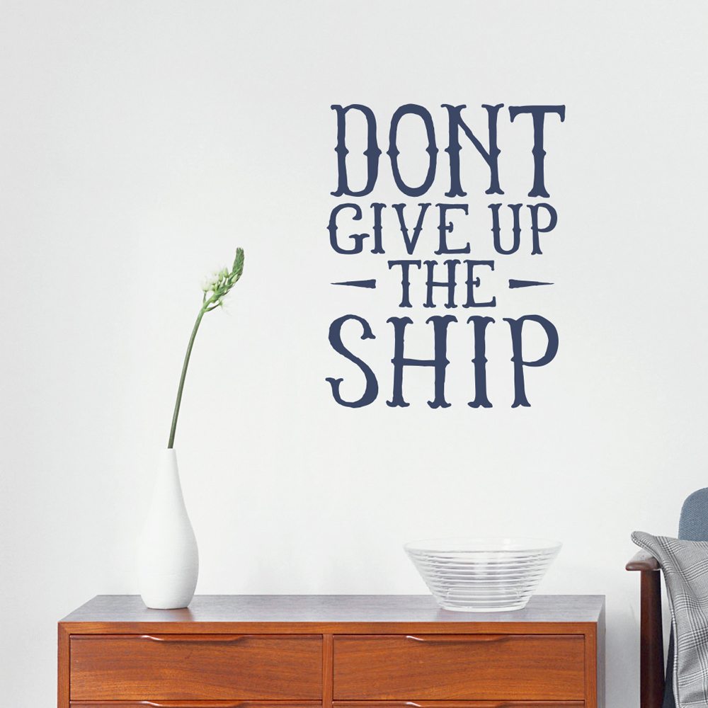 Donu0027t Give Up The Ship Wall Quote Decal