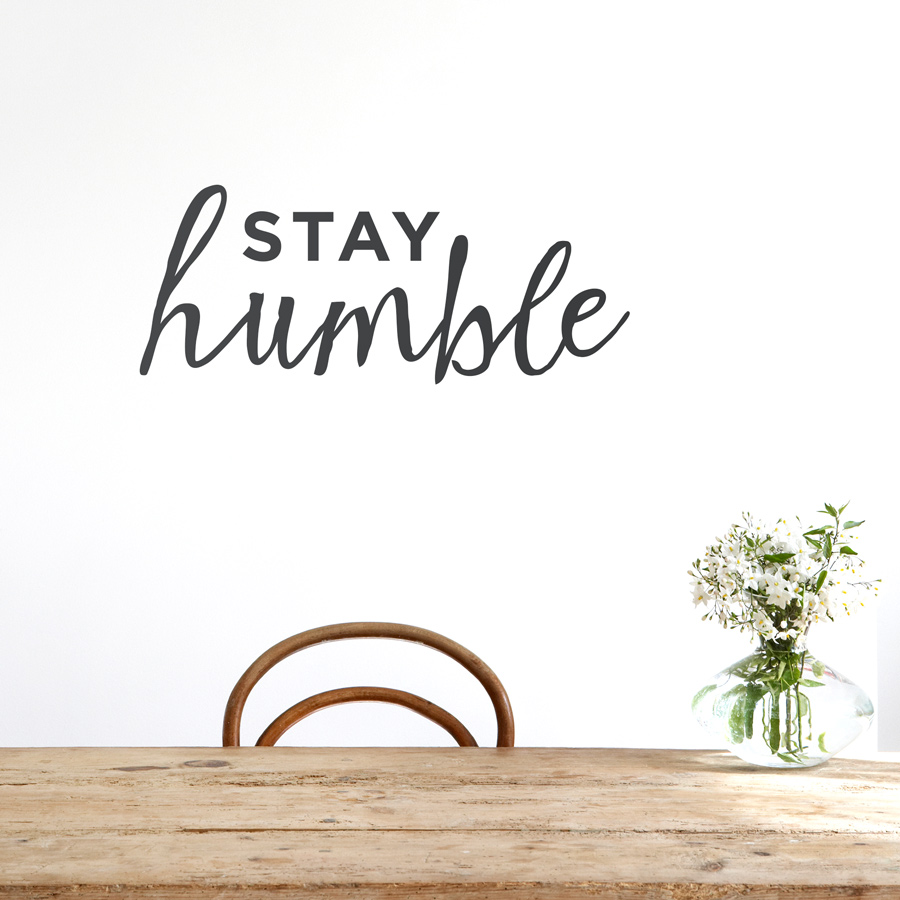 Http Www Wallums Com Stay Humble Wall Quote Decal Html