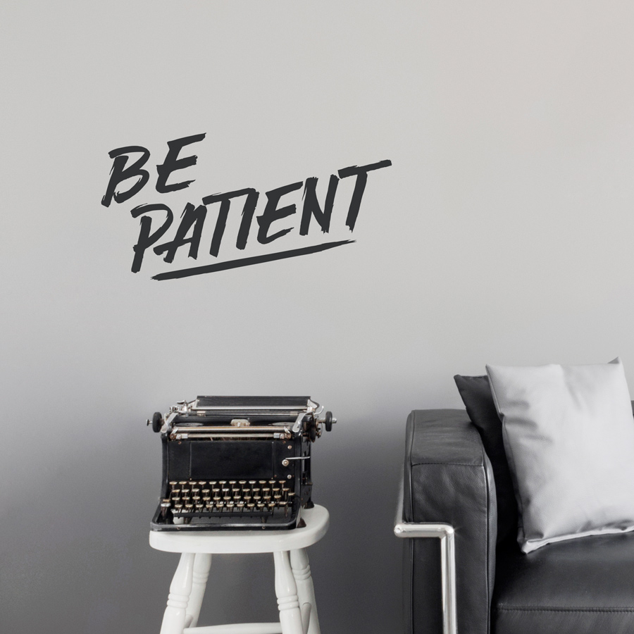 be patient wall quote decal be patient quote decal