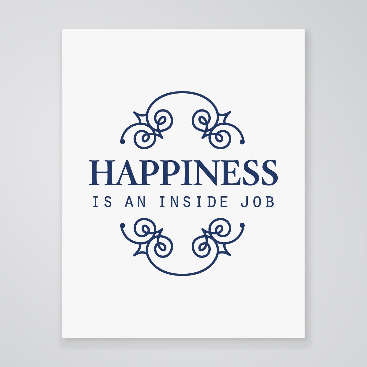 Happiness is an Inside Job - Art Print