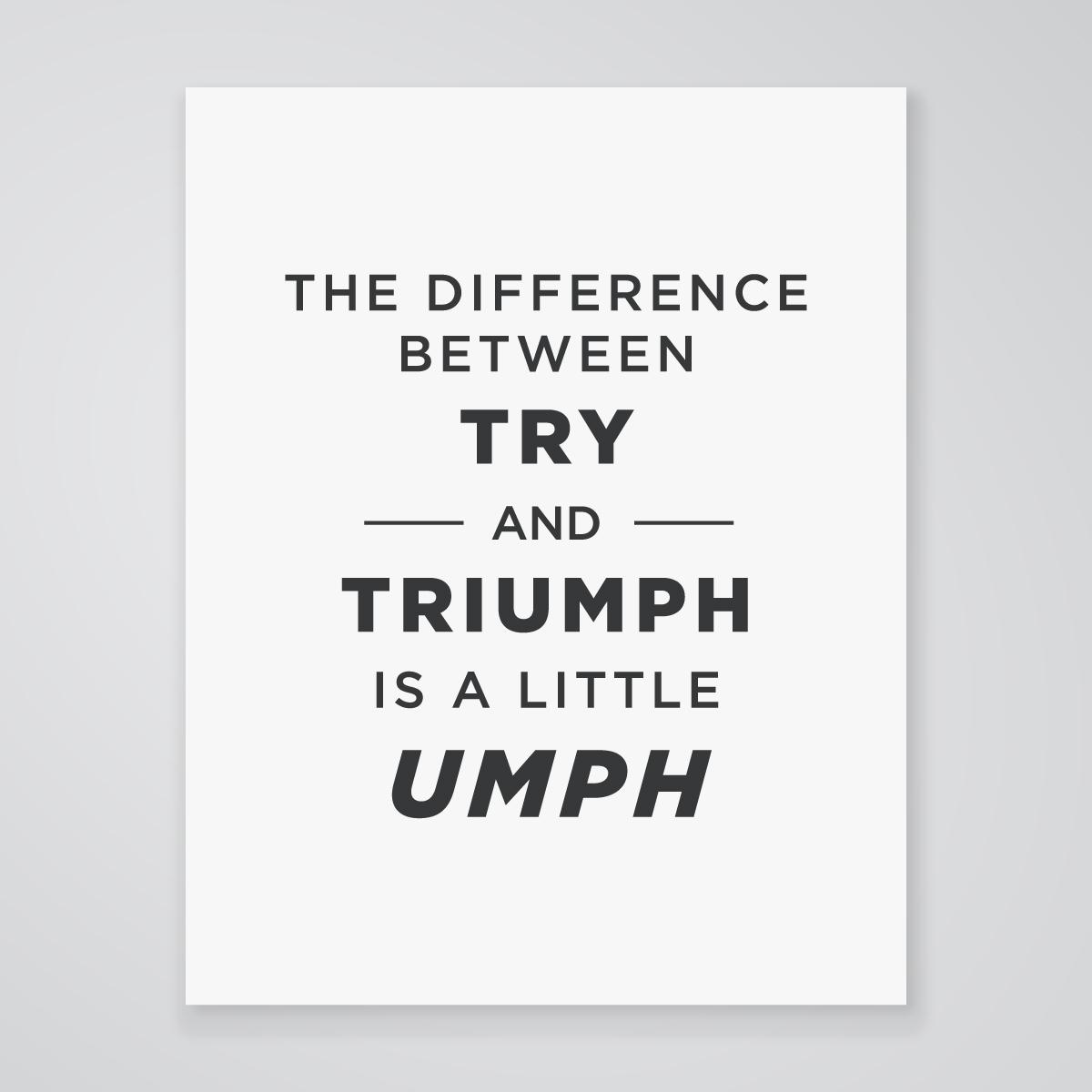 Try Umph Art Print