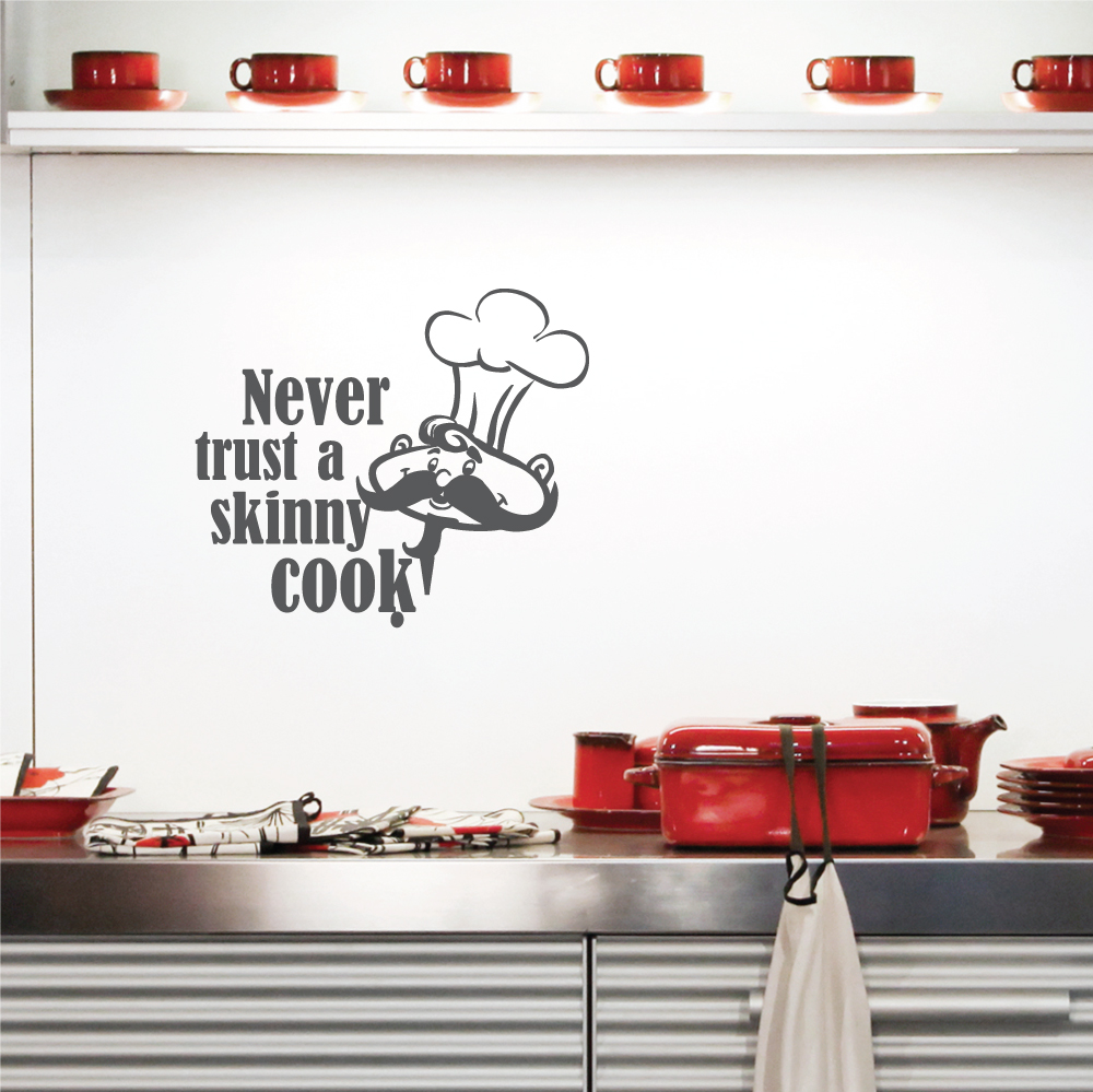 Never Trust A Skinny Cook! Wall Art Decal