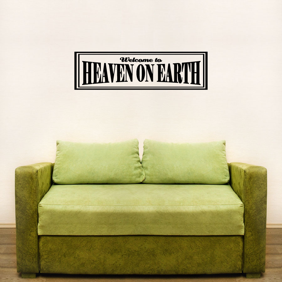 Welcome To Heaven On Earth Wall Art Decals