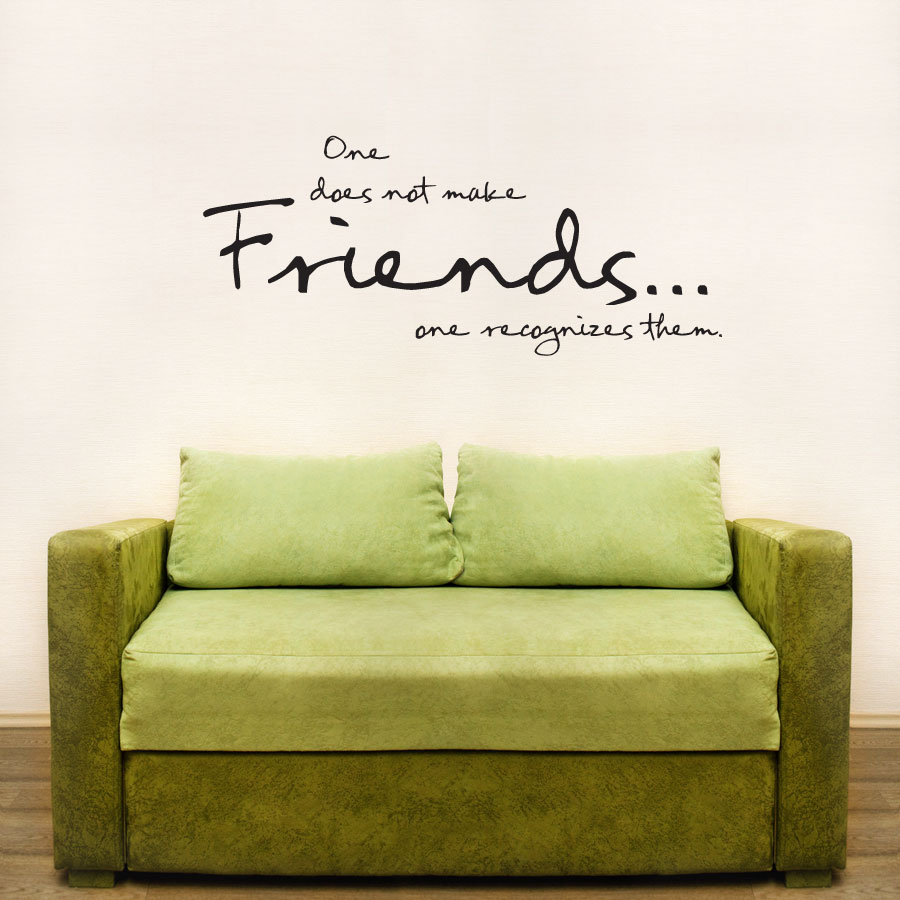 One Does Not Make Friends... Wall Art Decals