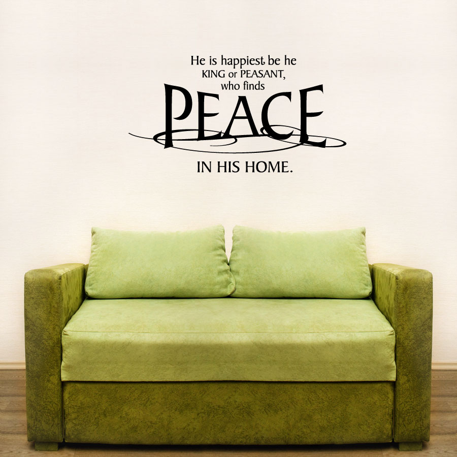 He Is Happiest Be He King Or Peasant... Wall Art Decals