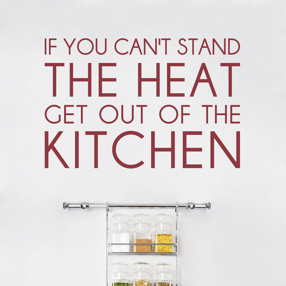 If You Can\'t Stand the Heat - Kitchen Wall Quote Decal