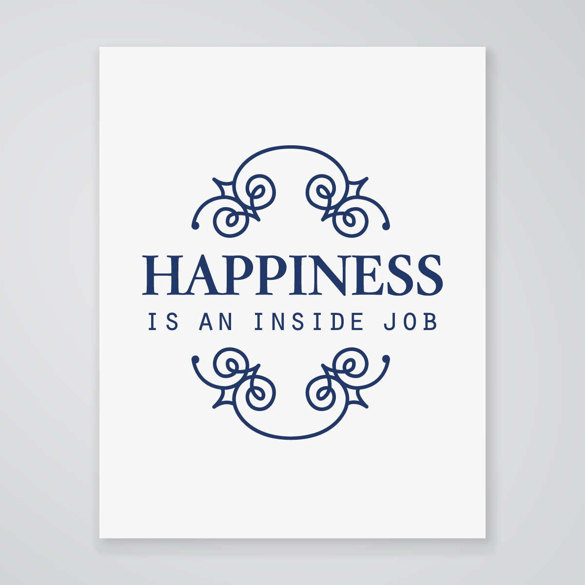 Happiness Is An Inside Job   Art Print