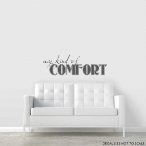 My kind of comfort wall decal