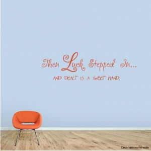 Then luck stepped in wall decal quote