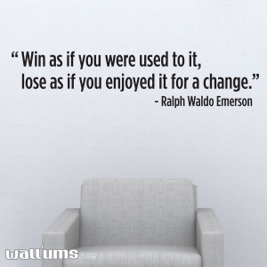 Win As If You Were Used To It Wall Decal
