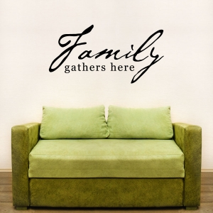 Family gathers wall decal quote