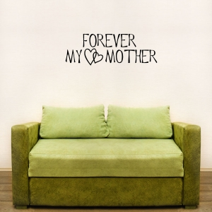 Forever My Mother wall decal quote