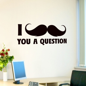I mustache you a question wall decal
