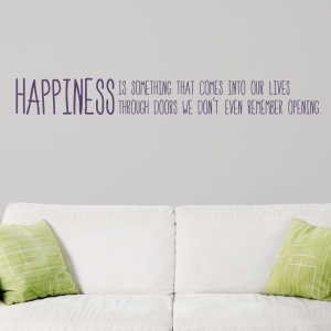 Happiness Comes Into Our Lives Wall Quote Decal