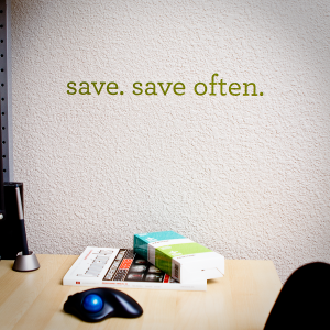 Save. Save Often. Wall Quote Decal