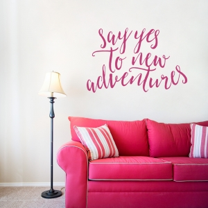 Say Yes to New Adventures Wall Art Decal