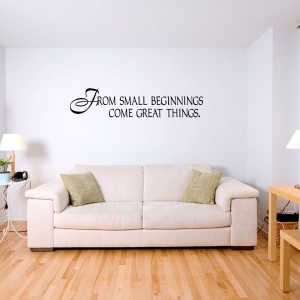 From Small Beginnings Wall Decal