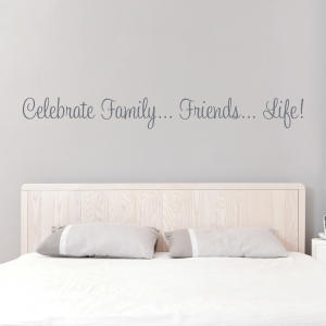 Celebrate Family - Friends - Life Wall Quote Decal