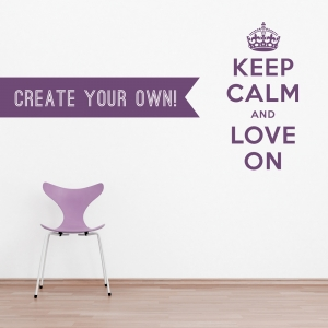 Custom Keep Calm and Carry On wall decal