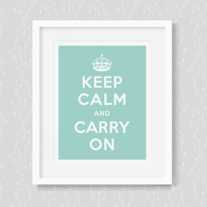 Keep Calm and Carry on - Art Print
