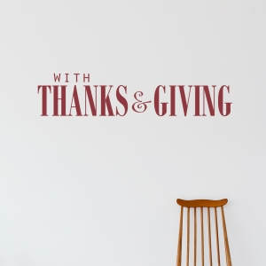 With Thanks & Giving Wall Quote Decal