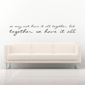 We May Not Have It All Together...Wall Art Decal