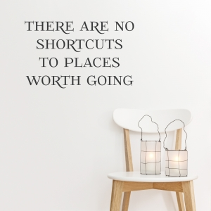 There Are No Shortcuts Wall Decal