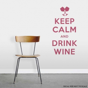 Keep Calm And Drink Wine Wall Decal