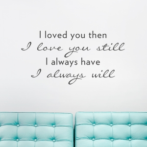Loved You Then...Wall Quote Decal