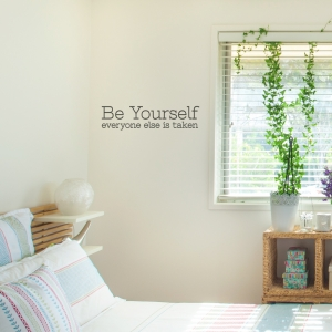 Be Yourself Everyone Else Is Taken Wall Decal Quote