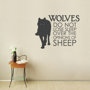 Wolves Do Not Lose Sleep...Wall Quote Decal