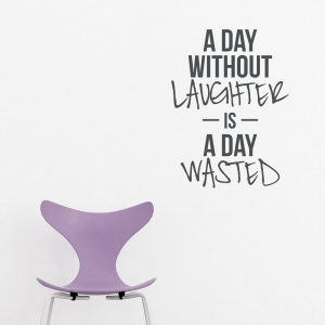 A Day Without Laughter Wall Quote Decal