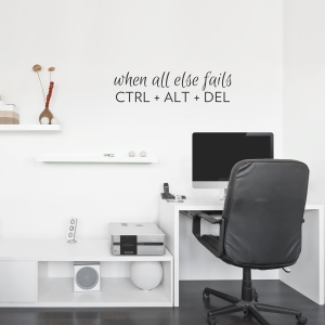 CTRL - ALT- DEL Wall Decal Quote