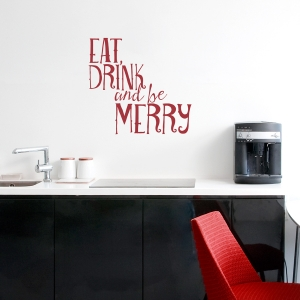 Eat Drink and Be Merry Wall Quote Decal