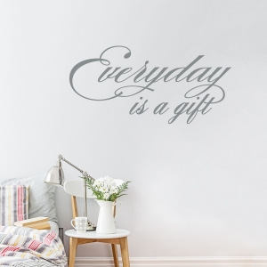 Everyday is a Gift Wall Quote Decal