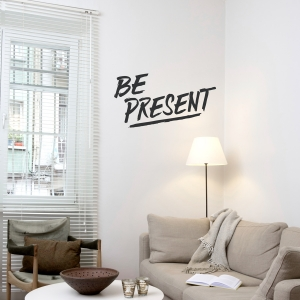Be Present Wall Quote Decal Gold
