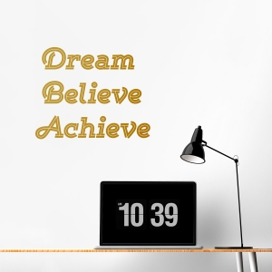 Dream Believe Achieve Wall Quote Decal Gold