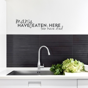 Many Have Eaten Here Few Have Died Wall Decal