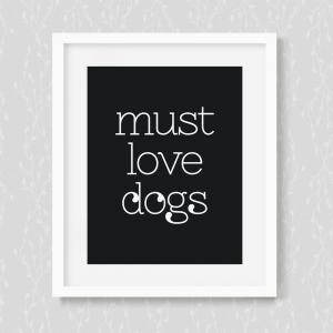Must Love Dogs Art Print