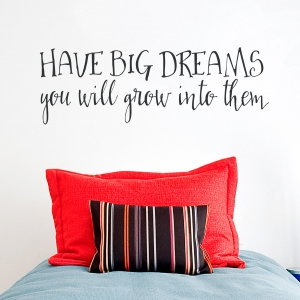 Have Big Dreams Wall Quote Decal