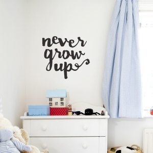 Never Grow Up Wall Quote Decal
