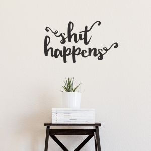 Shit Happens Wall Decal